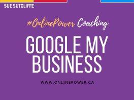 Online Power Coaching - Google My Business - www.OnlinePower.ca
